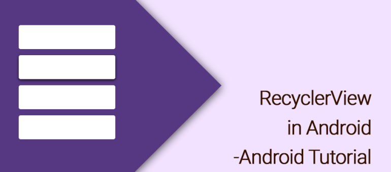 Android RecyclerView Tutorial - Android Tutorials Hub